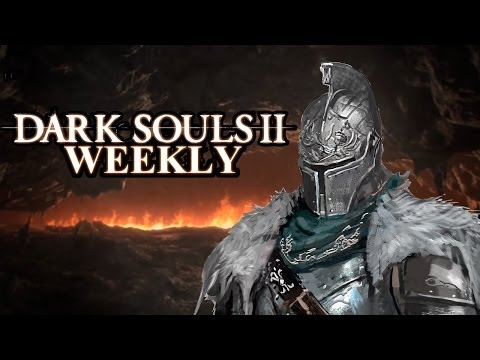 Dark Souls 2 Weekly - Preview Impressions
