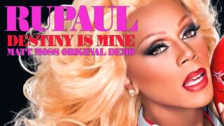 RuPaul - Destiny is Mine (Matt Moss Original Demo)