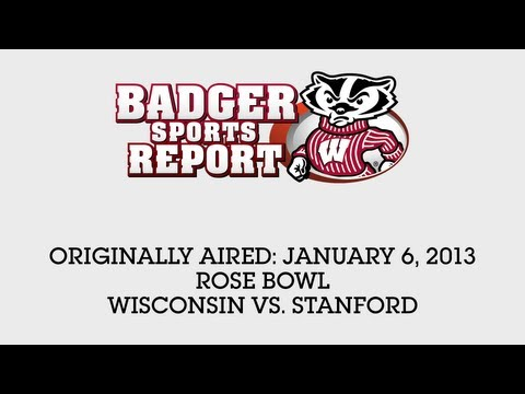 Rose Bowl - Wisconsin vs Stanford - January 6, 2013 - Badger Sports Report