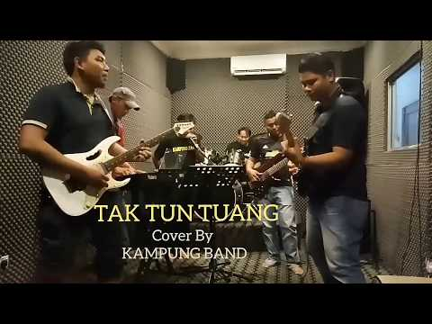 Tak Tun Tuang Cover By Kampung Band