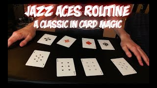 Jazz Aces: A Classic Card Routine Performance And Tutorial!