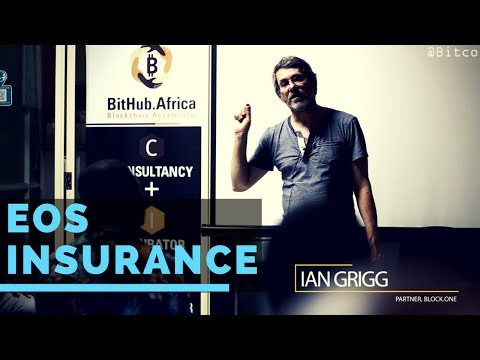 A Proposed EOS Blockchain Insurance - Ian Grigg, Partner, Block.One