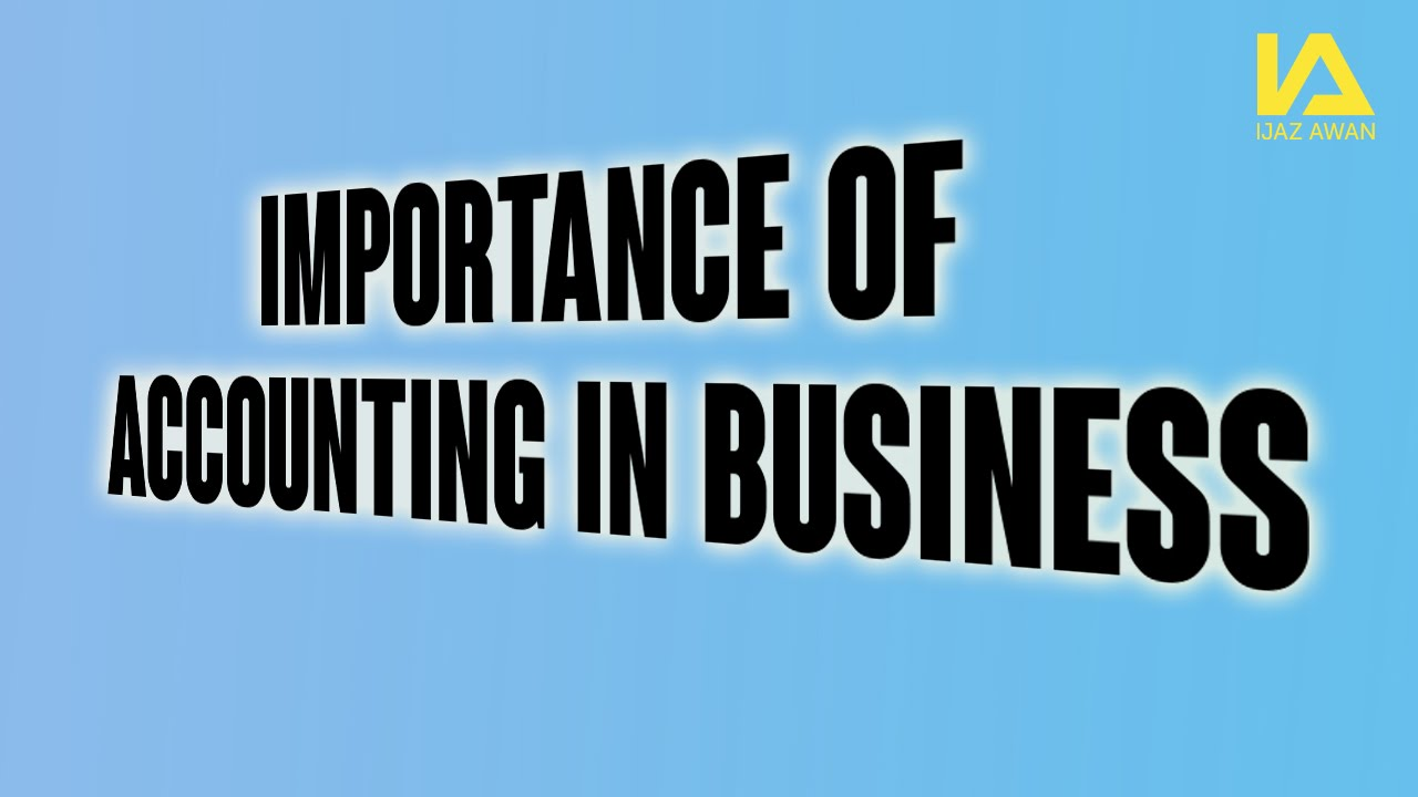 Importance of accounting in business! - YouTube