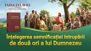 """""""Taina Evlaviei – Continuarea"""" Segment 5 - Înțelegerea semnificației întrupării de două ori a lui Dumnezeu"""