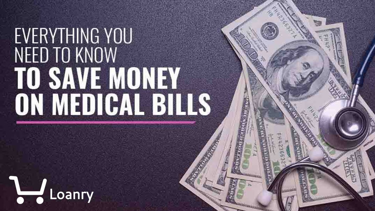 Everything You Need to Know to Save Money on Medical Bills