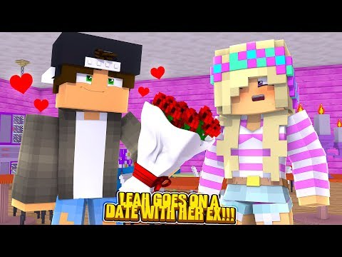 Minecraft LITTLE LEAH GOES ON A DATE WITH HER EX BOYFRIEND???
