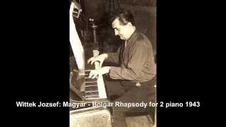 Wittek Jozsef - Hungarian and Bulgarian Rhapsody for 2 Piano 1943 - My father Compositions