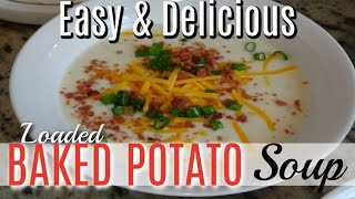 BEST BAKED POTATO SOUP RECIPE | COOK WITH ME | FALL 2018