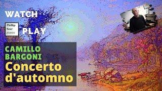 Camillo Bargoni: 'Concerto d'automno' (Autumn Concerto), piano solo version