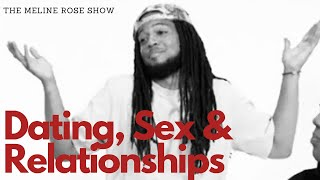 Dating, Sex & Relationships | The Meline Rose Show Season Finale