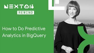 How to Do Predictive Analytics in BigQuery (Next Rewind