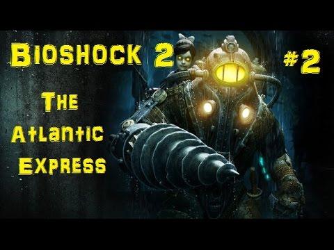 Bioshock 2 Part II The Atlantic Express
