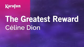 Karaoke The Greatest Reward - Céline Dion *