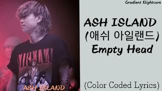 애쉬 아일랜드 (ash island) - empty head • artist: song: released: 11.13.19 [this for entertainment purpose only!] all rights ad...