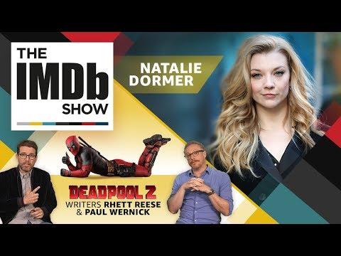 Natalie Dormer + 'Deadpool 2' Writers Rhett Reese + Paul Wernick | EP 201 The IMDb Show