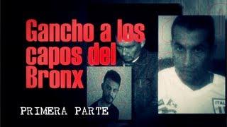 Gancho a los Capos del Bronx - Primera Parte - Testigo Directo HD