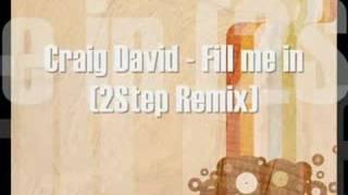 Craig David - Fill me in (2Step Remix)