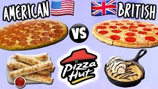 AMERICAN vs. BRITISH Pizza Hut Food