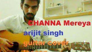 channa mereya complete guitar cover lesson chords ae dil hai mushkil arijit singh