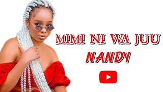 Nandy - Mimi ni wa juu  (Cover Lyrics)