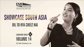 Dil To Kya Cheez Hai | Naheed Akhtar | Showcase South Asia - Vol.14