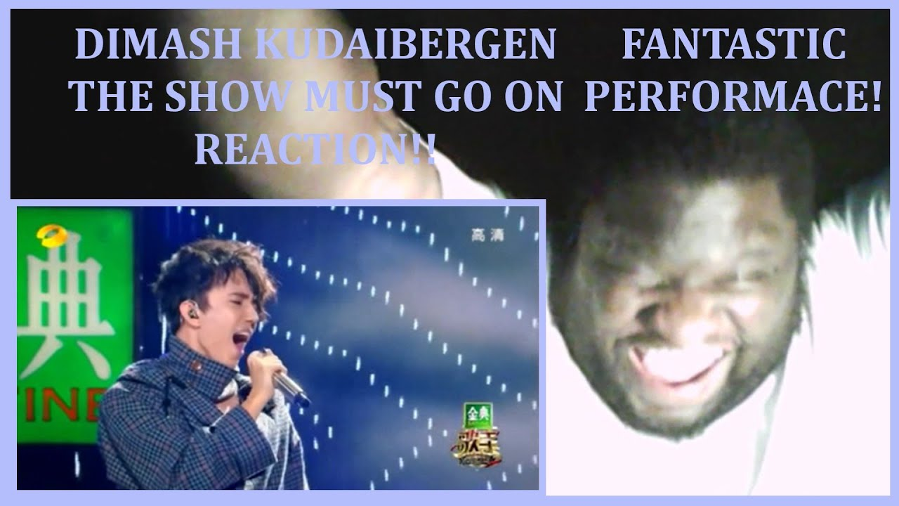 Dimash Kudaibergen: The Show Must Go On REACTION!!