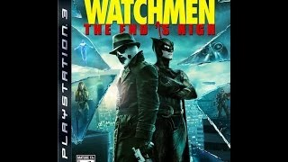 Games I Never Got To: WATCHMEN: The End is Nigh