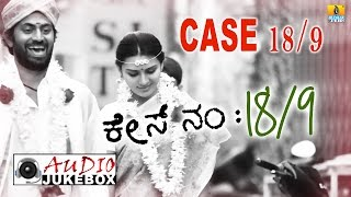 Case No 18/9 Kannada Movie | Audio Jukebox | feat. Niranjan Shetty, Sindhu Loknath | Arjun Janya