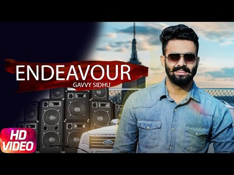 Endeavour (Full Song ) | Gavvy Sidhu | Latest Punjabi Song 2017 |Speed Records