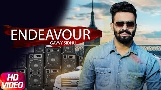 Endeavour (Full Song ) | Gavvy Sidhu | Latest Punjabi Song 2017 |  Speed Records