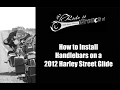 How to Install Handlebars on a 2012 Harley Street Glide