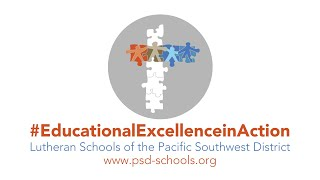 PSD Lutheran Schools #EducationalExcellenceinAction