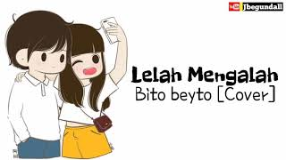 Gambar cover Lelah Mengalah - Cover Bito Beyto | Animasi Lagu | Lirik |Whatsapps Status