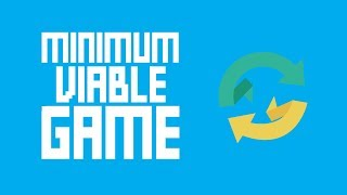 Minimum Viable Game - Why You Should Start With One