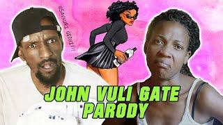 John Vuli Gate Parody - Usarivhuri Gedhe