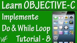 Free Objective C Programming Tutorial for Beginners 8 - Do and While Loop in Objective C