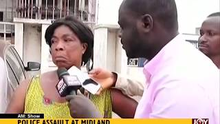 Police Assault at Midland - AM Show on JoyNews (23-7-18)