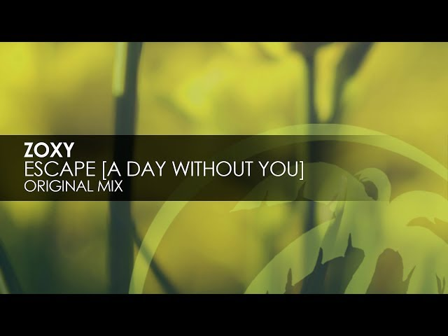 Zoxy - Escape [A Day Without You]
