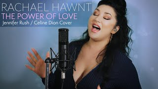 The Power of Love - Jennifer Rush/Celine Dion cover as performed by Rachael Hawnt