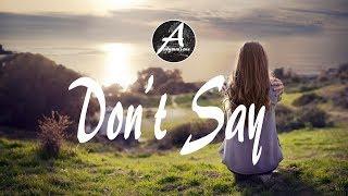 The Chainsmokers  - Don't Say  Felix Palmqvist & Severo Remix   W/lyrics