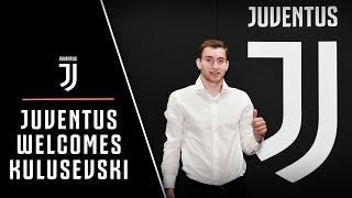 DEJAN KULUSEVSKI IS A JUVENTUS PLAYER