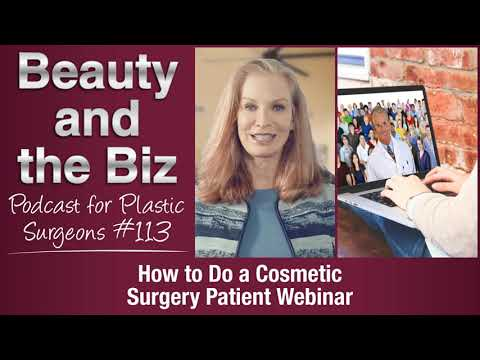 Ep.113: How to Do a Cosmetic Surgery Patient Webinar