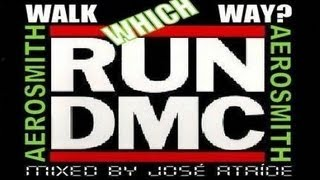 Aerosmith vs Run DMC - Walk WHICH Way? (mix by José Ataíde)
