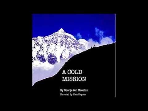 Audiobook Narrator Matt Haynes A COLD MISSION by George Zell Heuston