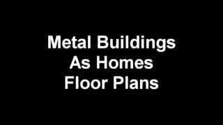 Metal Buildings As Homes Floor Plans