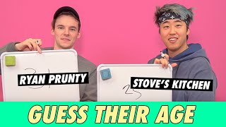 Ryan Prunty vs. Stove's Kitchen - Guess Their Age