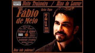Pe. Fábio de Melo - Noite Traiçoeira - Gero_Zum...