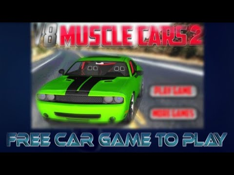 V8 Muscle Cars 2 Games Online To Play Free Car Racing Game