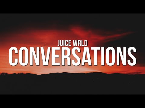 Juice WRLD - Conversations (Lyrics)