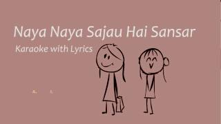 Naya Naya Sajau Hai Sansara | | Saino | | Karaoke with Lyrics | | Instrumental | | Best Quality